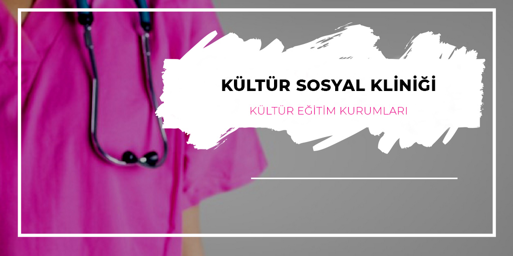kultur-sosyal-klinıgı